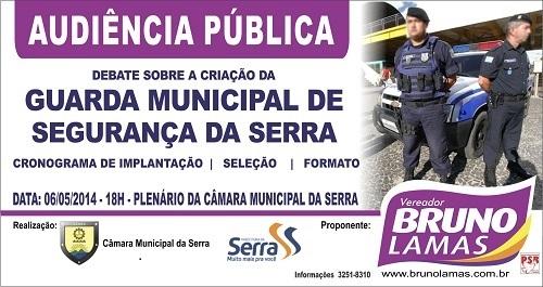 AUDIÊNCIA PÚBLICA SOBRE A CRIAÇÃO DA GUARDA MUNICIPAL DE SEGURANÇA NA SERRA