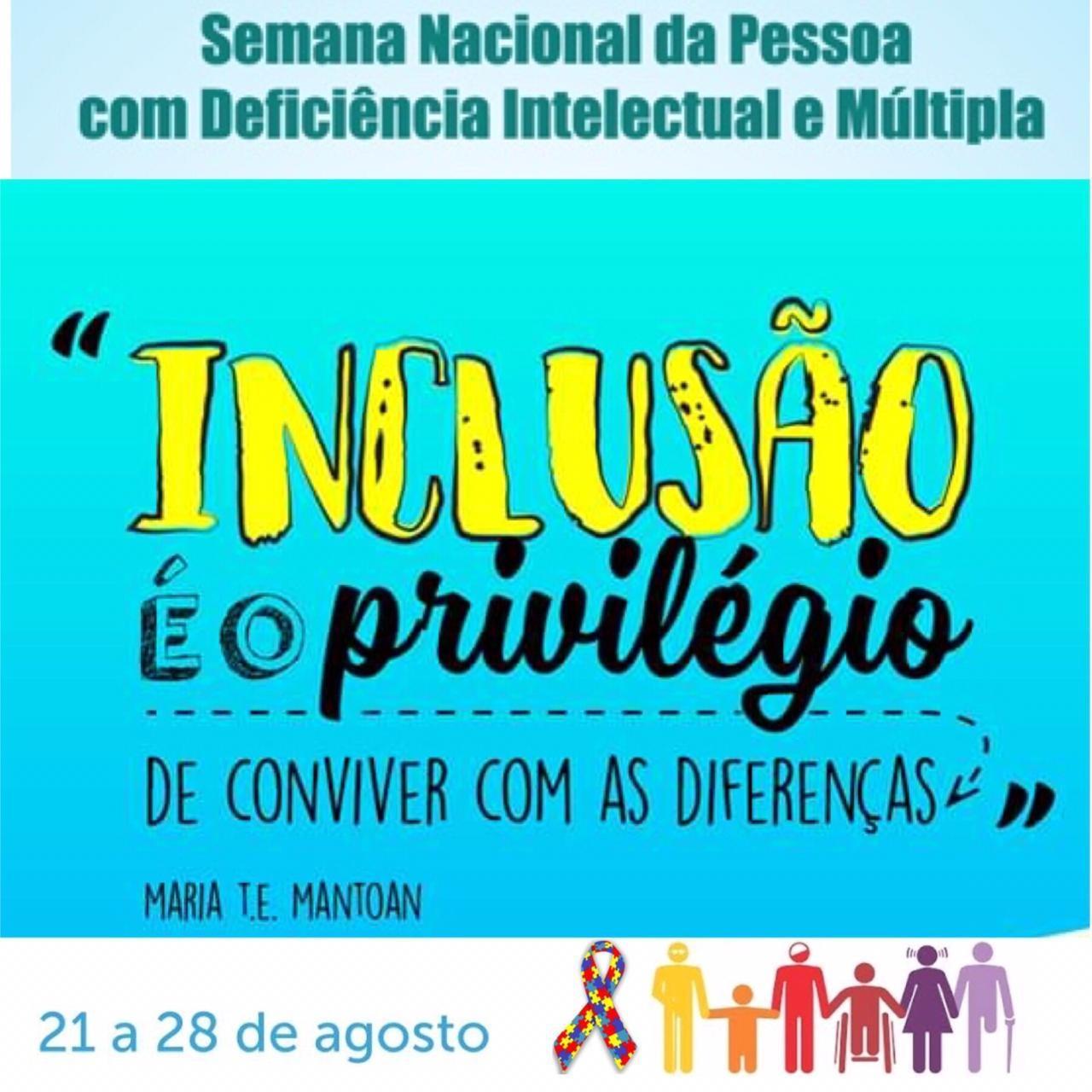 Começa hoje a Semana Nacional da Pessoa com Deficiência Intelectual e Múltipla .
