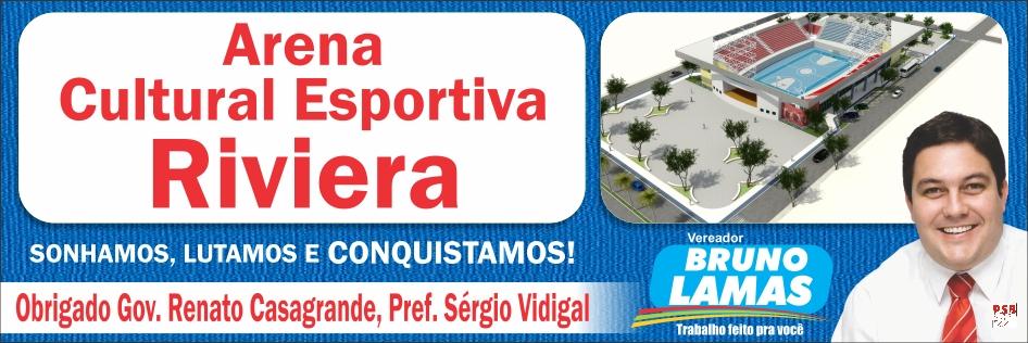 Bruno Lamas comemora construção de Arena Esportiva e Cultural Riviera