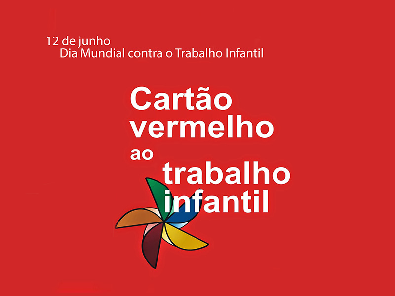 Campanha Junho Vermelho mira combate ao trabalho infantil no ES