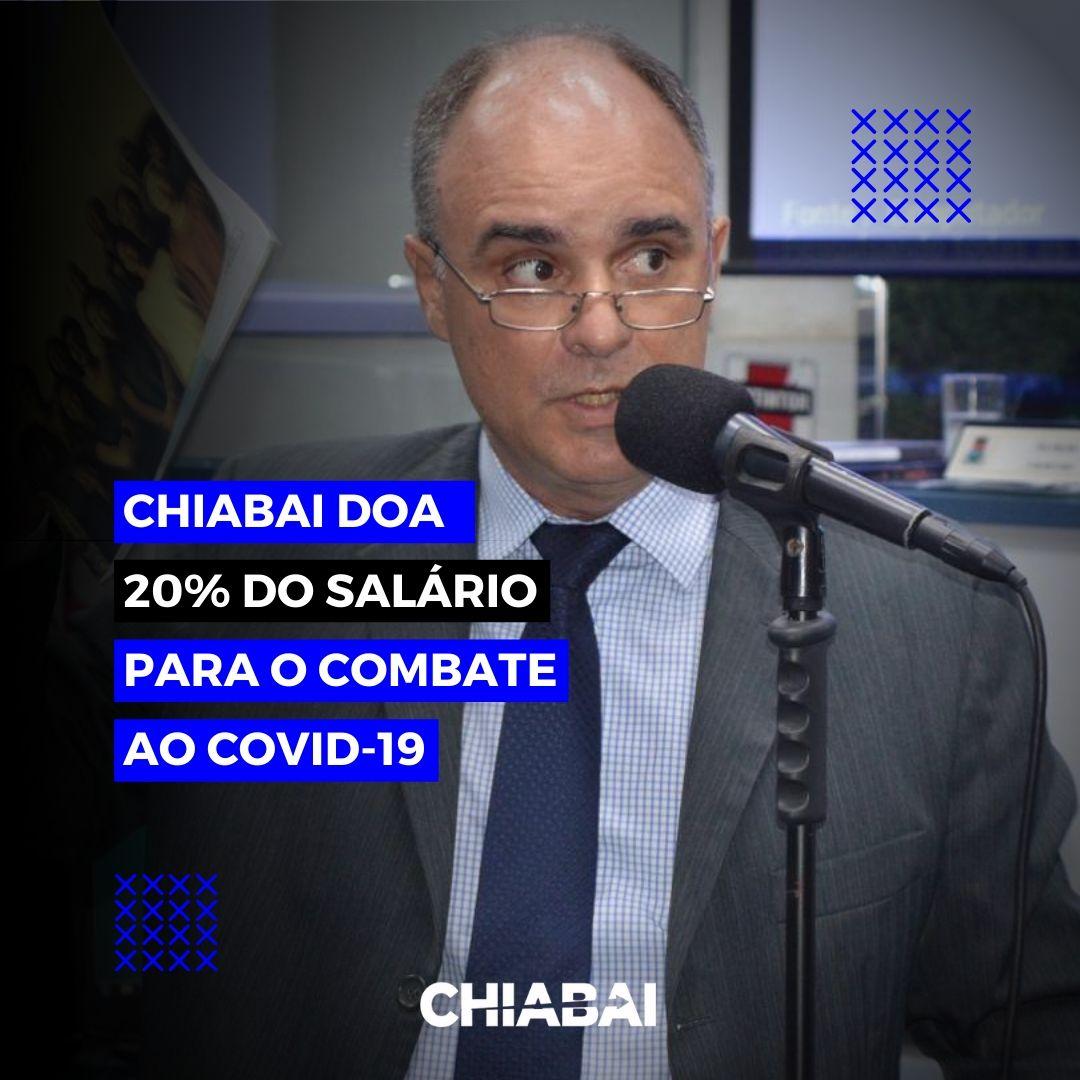 Chiabai doa 20% do seu salário para combate ao covid-19