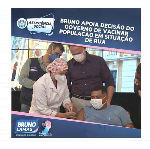 Bruno apoia decisão do governo de vacinar população em situação de rua